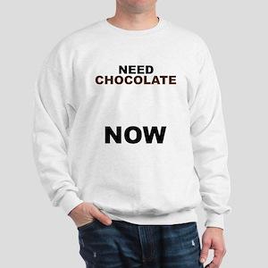 Need Chocolate NOW Sweatshirt