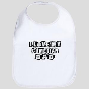 I Love My Comedian Dad Cotton Baby Bib