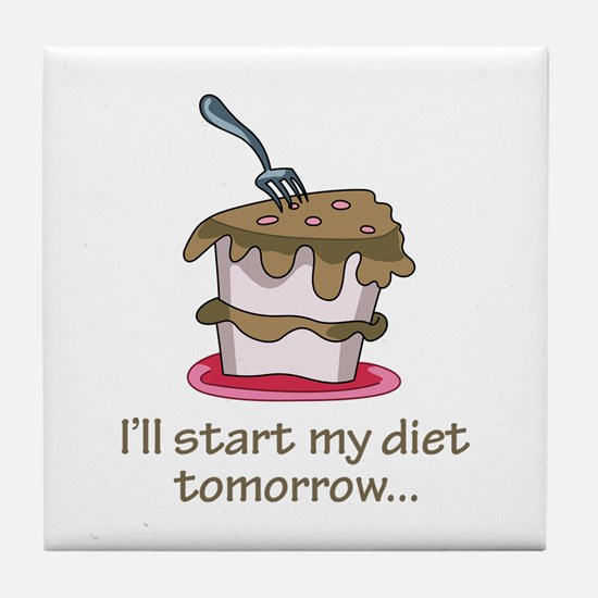 I'll Start My Diet Tomorrow... Tile Coaster