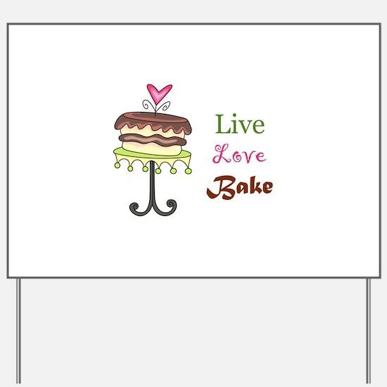 LIVE LOVE BAKE Yard Sign