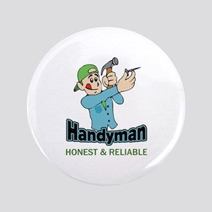 "HANDYMAN HONEST AND RELIABLE 3.5"" Button"