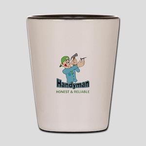HANDYMAN HONEST AND RELIABLE Shot Glass
