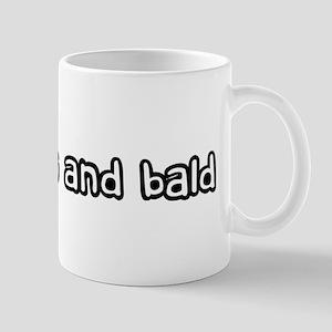 Fat and bald Mug