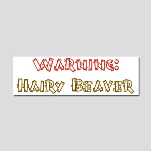 Warning hairy beaver Car Magnet 10 x 3