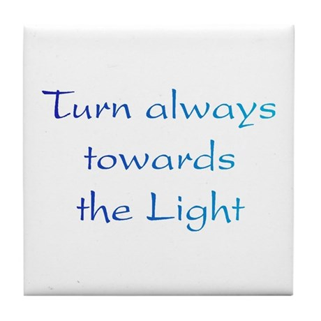 Turn Towards Light Tile Coaster