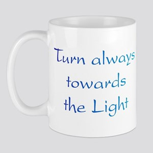 Turn Towards Light Mug