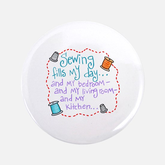 """Sewing Fills My Day 3.5"""" Button"""