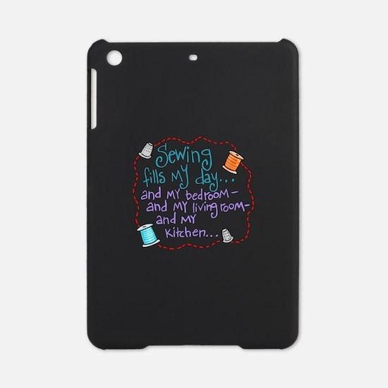 Sewing Fills My Day iPad Mini Case