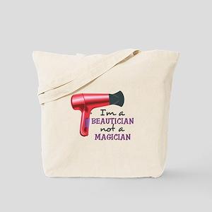 I'm A Beautician Not A Magician Tote Bag