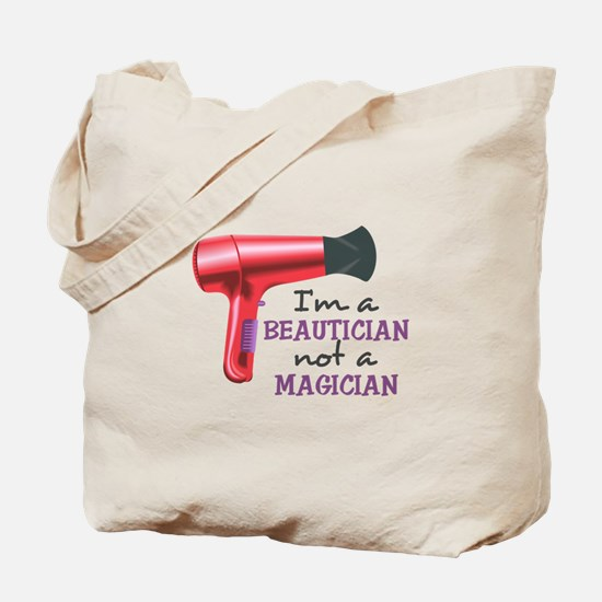 I'm A Beautician Not A Magician Tote Bag