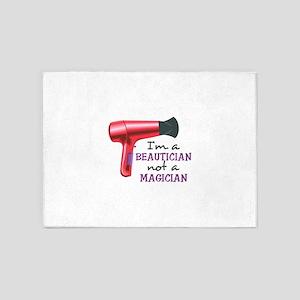 I'm A Beautician Not A Magician 5'x7'Area Rug