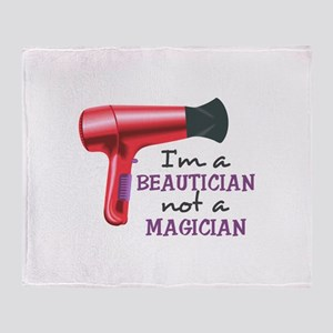 I'm A Beautician Not A Magician Throw Blanket