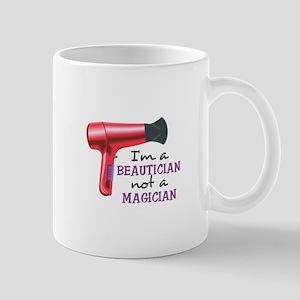 I'm A Beautician Not A Magician Mugs