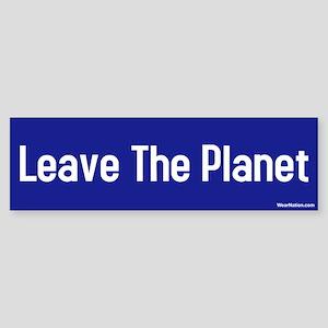 leave the planet Bumper Sticker