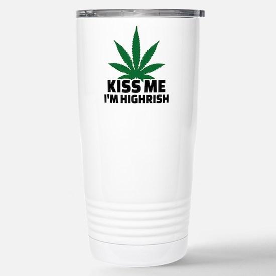 Kiss me I'm highrish Stainless Steel Travel Mug