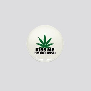 Kiss me I'm highrish Mini Button
