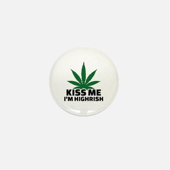 Kiss me I'm highrish Mini Button
