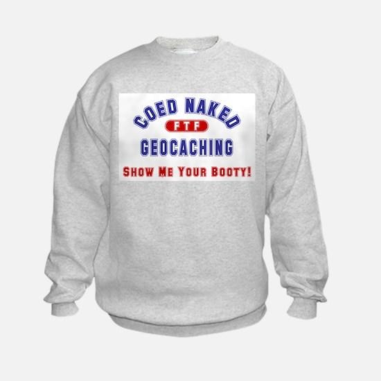 """""""Coed Naked Geocaching"""" Sweatshirt"""