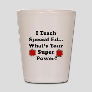 I teach special ed Shot Glass