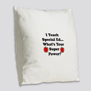I teach special ed Burlap Throw Pillow