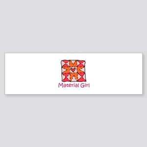 Material Girl Bumper Sticker