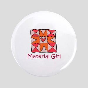 "Material Girl 3.5"" Button"