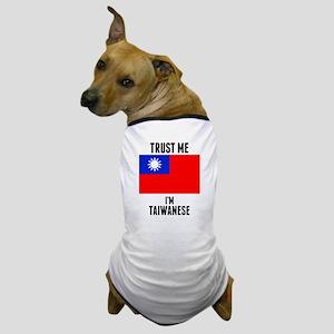 Trust Me Im Taiwanese Dog T-Shirt