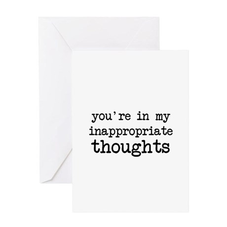 You're in My Inappropriate Thoughts Greeting Cards