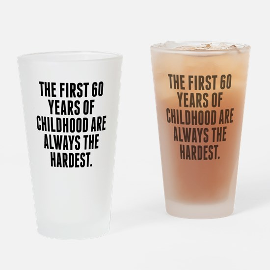 The First 60 Years Of Childhood Drinking Glass