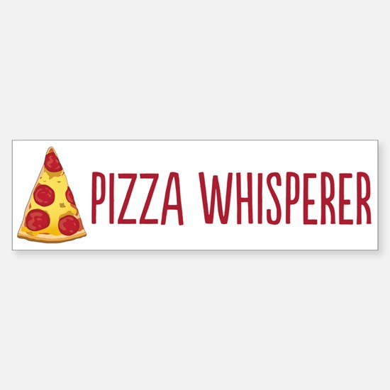Pizza Whisperer Bumper Bumper Bumper Sticker