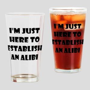 I'm just here to establish an alibi Drinking Glass
