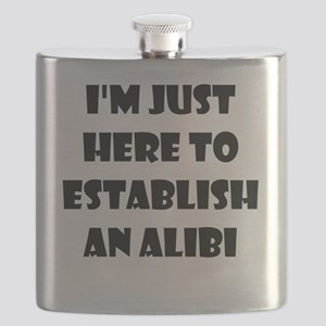 I'm just here to establish an alibi Flask