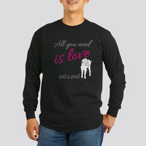 ALL you Need is Love and a Goat Long Sleeve T-Shir