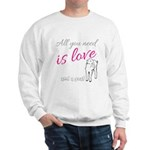 ALL you Need is Love and a Goat Sweatshirt