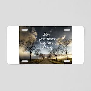 Follow Your Dreams Aluminum License Plate