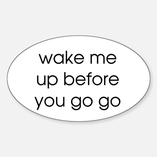 Wake Me Up Oval Decal