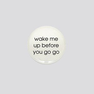 Wake Me Up Mini Button