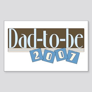 Dad to be 2007 Rectangle Sticker
