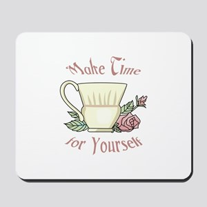 Make Time For Yourself Mousepad