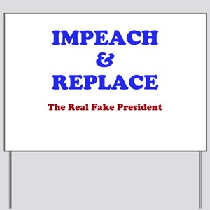 IMPEACH & REPLACE Yard Sign