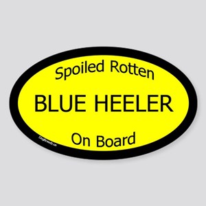 Spoiled Blue Heeler On Board Oval Sticker