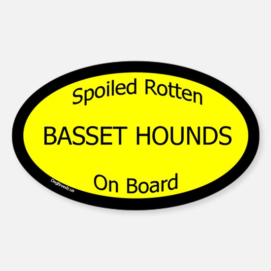 Spoiled Basset Hounds On Board Oval Decal