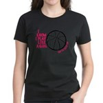 Play Basketball Like a Girl Women's Dark T-Shirt