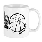 Play Basketball Like a Girl Mug