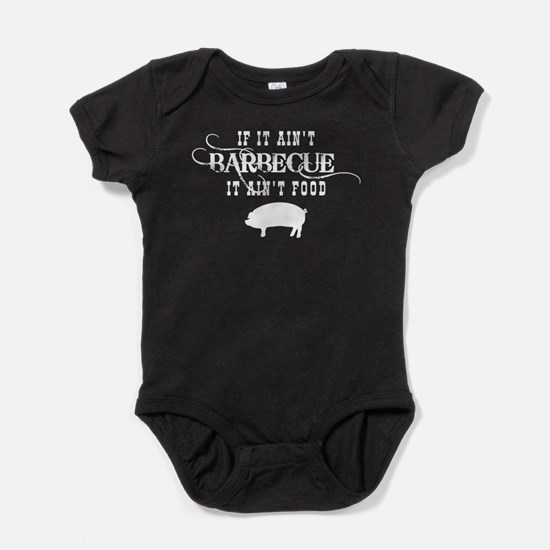 Aint BBQ Aint Food Baby Bodysuit