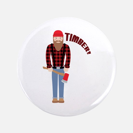 "Timber! 3.5"" Button"