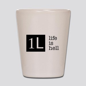 1L, life is hell Shot Glass