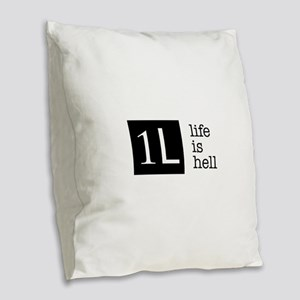 1L, life is hell Burlap Throw Pillow