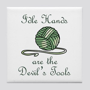 IDLE HANDS Tile Coaster