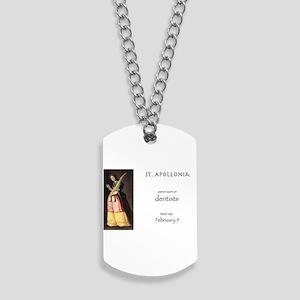st. apollonia, patron saint of dentists Dog Tags